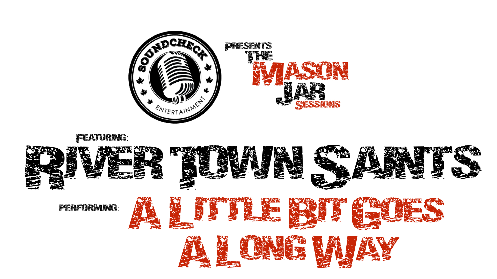 river town saints mason jar sessions sound check entertainment. Black Bedroom Furniture Sets. Home Design Ideas